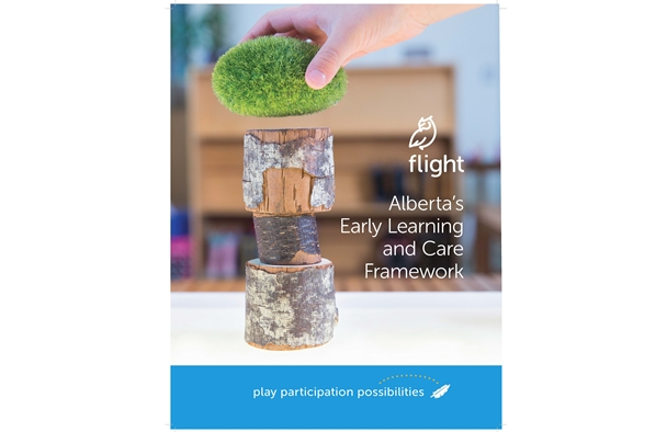 FLIGHT - ALBERTAS EARLY LEARNING AND CARE FRAMEWORK (FRENCH EDITION)
